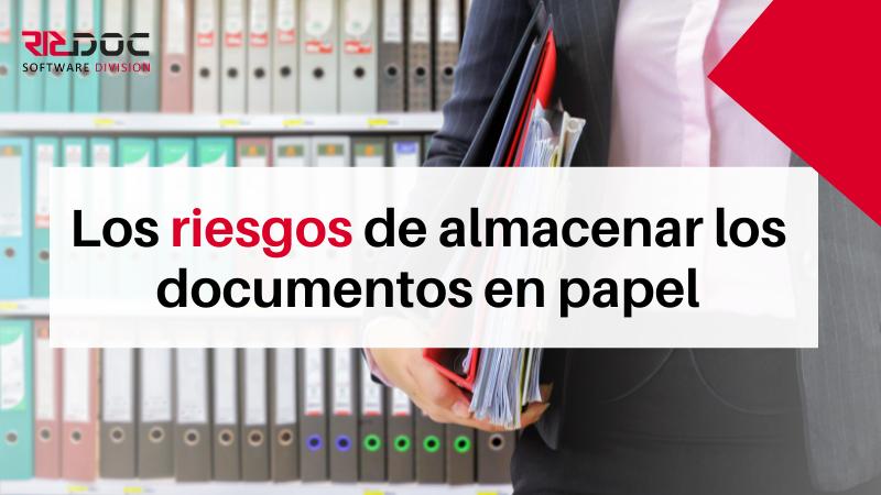 Los riesgos de archivar los documentos en papel